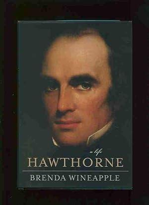Hawthorne :; a life: Wineapple, Brenda.