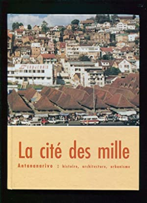 La cite des mille :; Antananarivo : histoire, architecture, urbanisme: No author