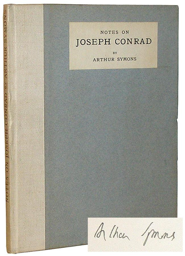 Notes on Joseph Conrad, with Some Unpublished Letters: Symons Arthur