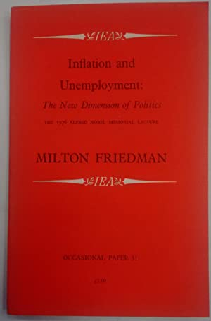 Inflation and Unemployment: The New Dimension of Politics (The 1976 Alfred Nobel Memorial Lecture)