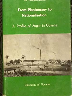 From plantocracy to nationalisation: A profile of sugar in Guyana