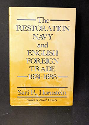 Restoration Navy and English Foreign Trade, 1674-88: Study in the Peacetime Use of Sea Power (Stu...