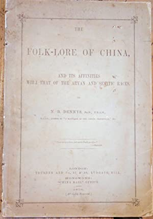 The Folk-Lore of China, and its affinities with that of the Aryan and Semitic races