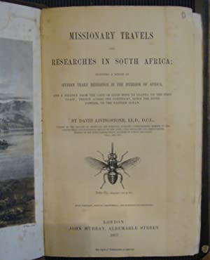 Missionary Travels and Researches in South Africa. Including a Sketch of Sixteen Years' Residence...