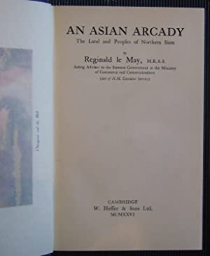 An Asian Arcady. The Land and Peoples of Northern Siam
