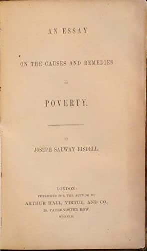 An Essay on the Causes and Remedies of Poverty >>>>UNCOMMON EDITION ON VICTORIAN POVERTY<<<<