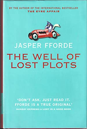 The Well of Lost Plots: Fforde, Jasper