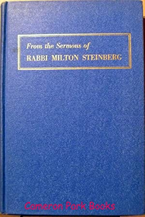 From the sermons of Rabbi Milton Steinberg;: High holydays and major festivals,: Milton Steinberg