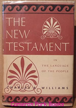 The New Testament: A Translation in the Language of the People: Charles Williams