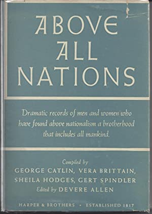 Above All Nations: Vera Brittain and Sheila Hodges - editors George Catlin