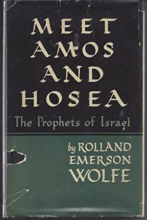 Meet Amos And Hosea -: Rolland Emerson Wolfe