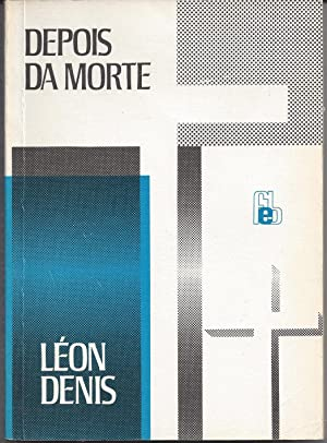 Depois da Morte (Portuguese Edition): Denis, LÃ on