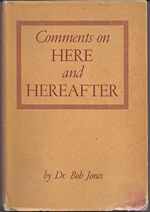 Comments on HERE & HEREAFTER: Bob Jones