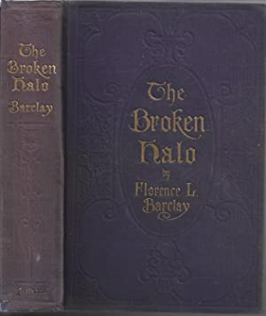 THE BROKEN HALO: FLORENCE L. BARCLAY