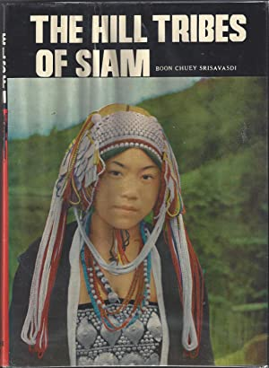 The Hill Tribes of Siam: Photographic book: Srisavasdi, Boon Chuey