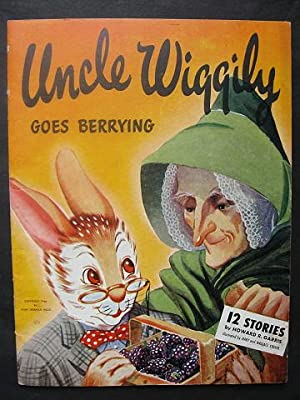 Uncle Wiggily Goes Berrying: Howard R. Garris