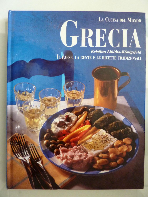 La Cucina del Mondo GRECIA. IL PAESE, LA GENTE E LE RICETTE ...