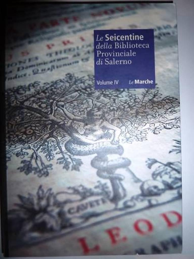 """""""Le Seicentine della Biblioteca Provinciale di Salerno. CATALOGO A – Z. A Cura di Annamaria Vitale ..."""
