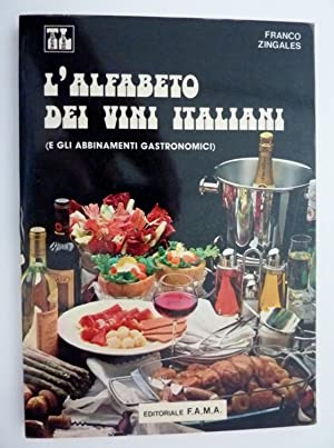 L'ALFABETO DEI VINI ITALIANI ( E GLI: Franco Zingales