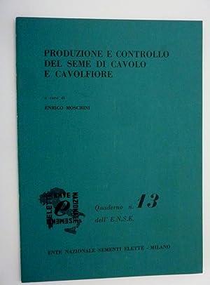 PRODUZIONE E CONTROLLO DEL SEME DI CAVOLO E CAVOLFIORE A Cura di ENRICO MOSCHINI, Quaderno n.° ...