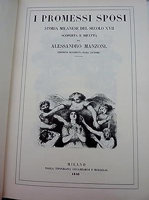 I PROMESSI SPOSI Storia Milanese del Secolo XVII Scoperta e Rifatta da ALESSANDRO MANZONI. Edizione...