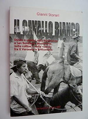 CAVALLO BIANCO. Donne e uomini nella Resistenza a San Bonifacio, Monteforte,sulle colline e nella ...