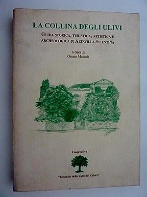 LA COLLINA DEGLI ULIVI Guida Storica, Turistica, Artistica Archeologica di Altavilla Silentina a ...
