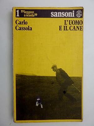L'UOMO E IL CANE a cura di: Carlo Cassola