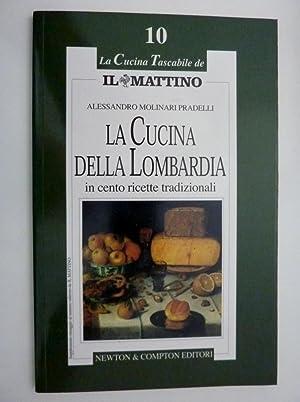 LA CUCINA DELLA LOMBARDIA in cento ricette: Alessandro Molinari Pradelli