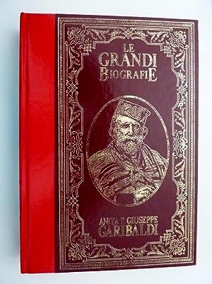 LA VITA DI ANITA E GIUSEPPE GARIBALDI: Giuseppe Garibaldi