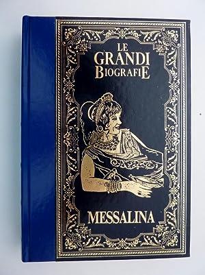 Collana LE GRANDI BIOGRAFIE - LA VITA DI MESSALINA. L'imperatrice romana dai piaceri sfrenati&...