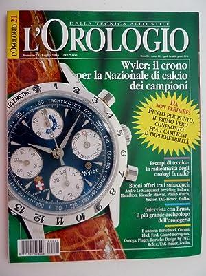 L'OROLOGIO DallaTecnica allo Stile Numero 21 Luglio: AA.VV.