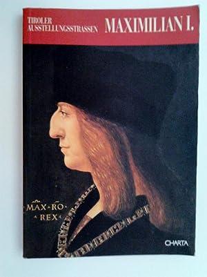 Maximilian I., Idee und Gesamtkonzeption Eva Schubert.: Alfred Kohler