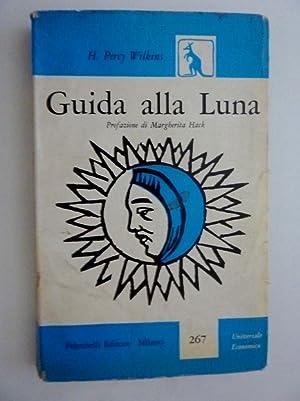 GUIDA ALLA LUNA. Prefazione di Margherita Hack.: H. Percy Wilkins
