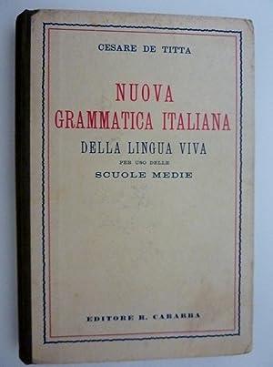 NUOVA GRAMMATICA ITALIANA DELLA LINGUA VIVA Per: Cesare De Titta