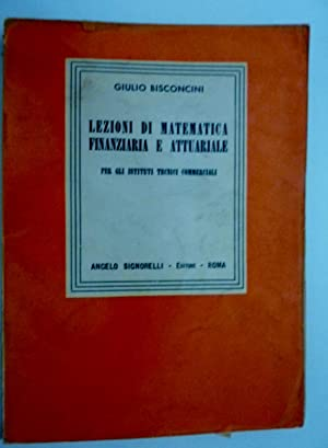 LEZIONI DI MATEMATICA FINANZIARIA E ATTUARIALE Pe: Giulio Bisconcini