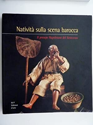 NATIVITA' SULLA SCENA BAROCCA. Il Presepe Napoletano: AA.VV.