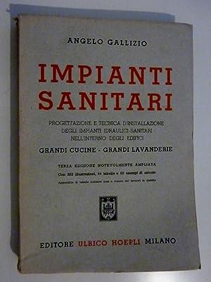 IMPIANTI SANITARI Progettazione e Tecnica d'installazione degli: Angelo Gallizio