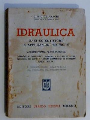 IDRAULICA Basi Scientifiche e Applicazioni Tecniche. Volume Primo: Parte Seconda, Correnti in ...