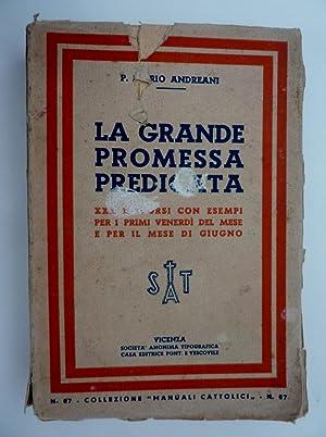 LA GRANDE PROMESSA PREDICATA Trenta Discorsi con: P. Mario Andreani