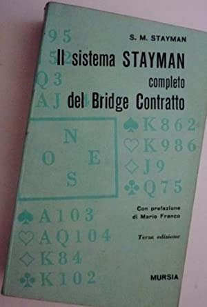 Il Sistema STAYMAN completo del Bridge Contratto.: S.M. Stayman