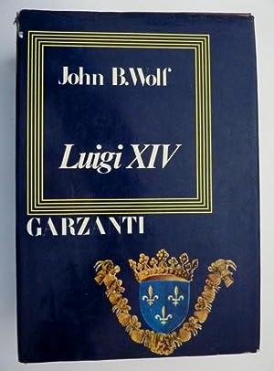 """LUIGI XIV"""": John B. Wolf"""