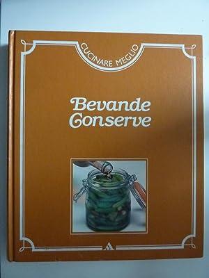 """Cucinare Meglio BEVANDE CONSERVE"""": AA.VV."""