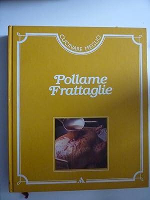 """Cucinare Meglio POLLAME FRATTAGLIE"""": AA.VV."""