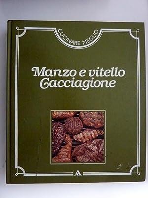 """Cucinare Meglio - MANZO E VITELLO, CACCIAGIONE"""": AA.VV."""