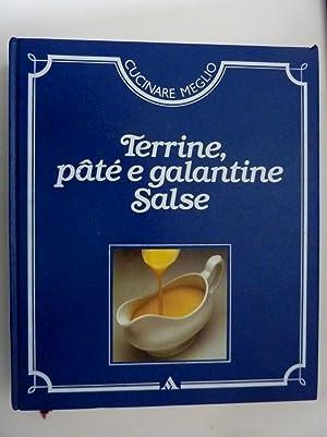 "Cucinare Meglio - TERRINE, PATE' E GALANTINE,SALSE"": AA.VV."