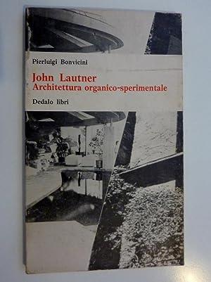JOHN LAUTNER Architettura organico - sperimentale. Collana: Pierluigi Bonvicini