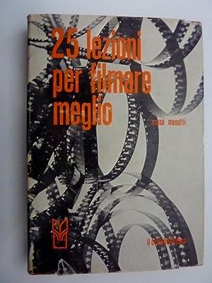 """25 LEZIONI PER FILMARE MEGLIO"""": Mose' Menotti"""