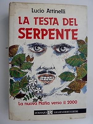 LA TESTA DEL SERPENTE La nuova Mafia: Lucio Attinelli