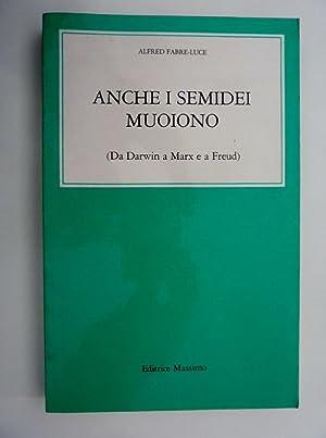 ANCHE I SEMIDEI MUOIONO ( Da Darwin: Alfred Fabre Luce
